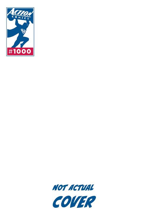 Dc comics action comics 1000 blank variant cover 20180203