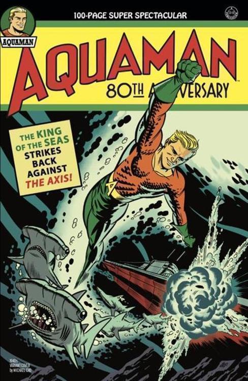Dc comics aquaman 80th anniversary 100 page super spectacular 1 one shot cvr b michael cho 1940s var 20210528