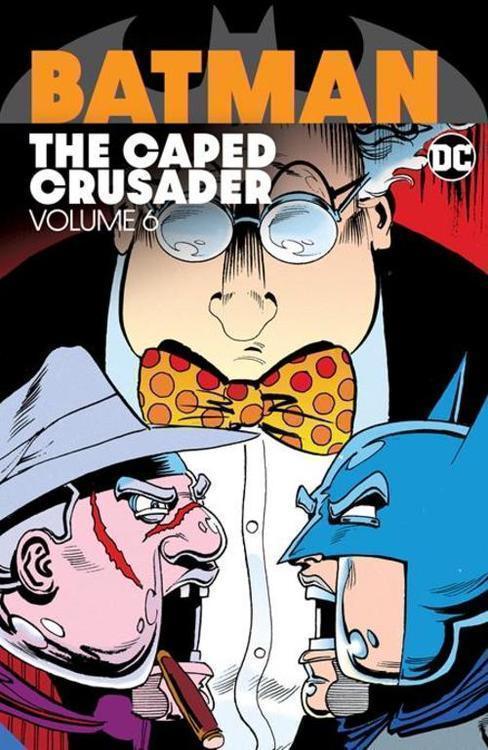 Dc comics batman the caped crusader tpb volume 06 20210829