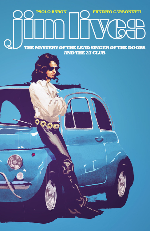 Jim Lives Mystery Of The Lead Singer Of The Doors TPB
