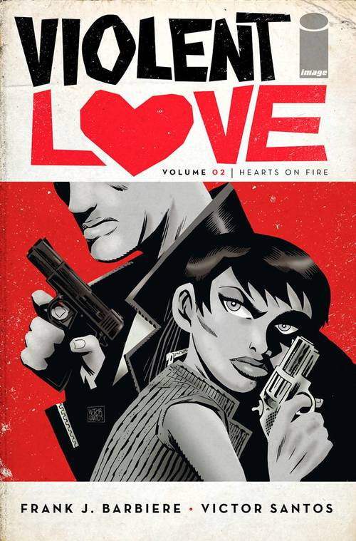 Violent Love TPB 02 Hearts On Fire (Mature)