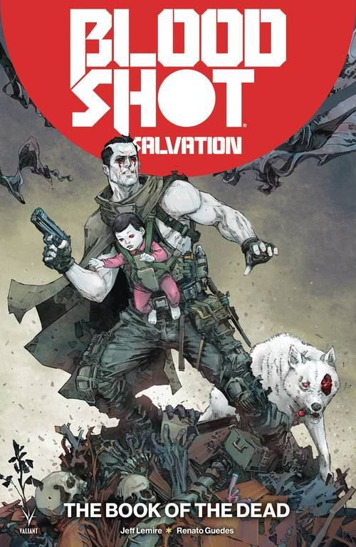 Valiant entertainment llc bloodshot salvation tpb vol 02 the book of the dead 20180530